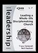 Leading a Whole Life Disciple-making Church